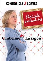 Ombeline De Tarragon aux Trois bornes